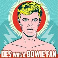 Des Was a Bowie Fan Indiepop & 60s Soul Club