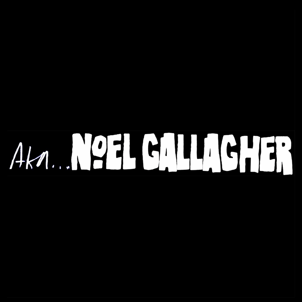 AKA Noel Gallagher