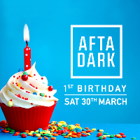 AFTA-DARK - 1st Birthday Party - SAVE the DATE 30th March