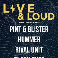 Live & Loud w/ Pint & Blister + Hummer + Rival Unit + Black Eyes