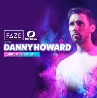 FAZE Presents - BBC radio 1's Danny Howard + Support