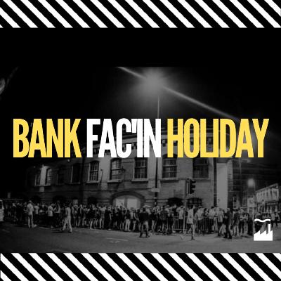 BANK FAC'IN HOLIDAY