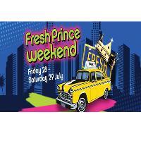 Fresh Prince Weekend Saturday 29th