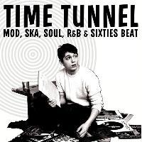 Time Tunnel - Mod, Ska, Soul, R&B & 60s Beat