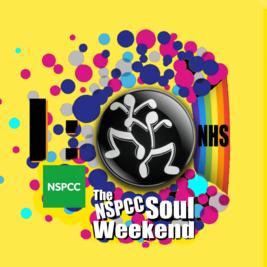 NSPCC Soul Weekend July 30th - 2nd 2021 Cancer Reseach & NHS