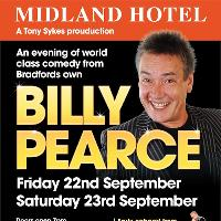 An evening of  comedy from Bradfords very own Billy Pearce