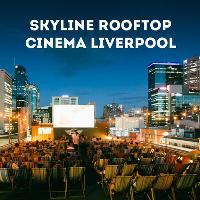 Skyline Rooftop Cinema & Party : Liverpool : 09/06/18