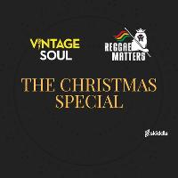 Vintage Soul & Reggae Matters - The Christmas Special