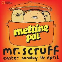 Melting Pot with Mr Scruff - Easter Sunday Special