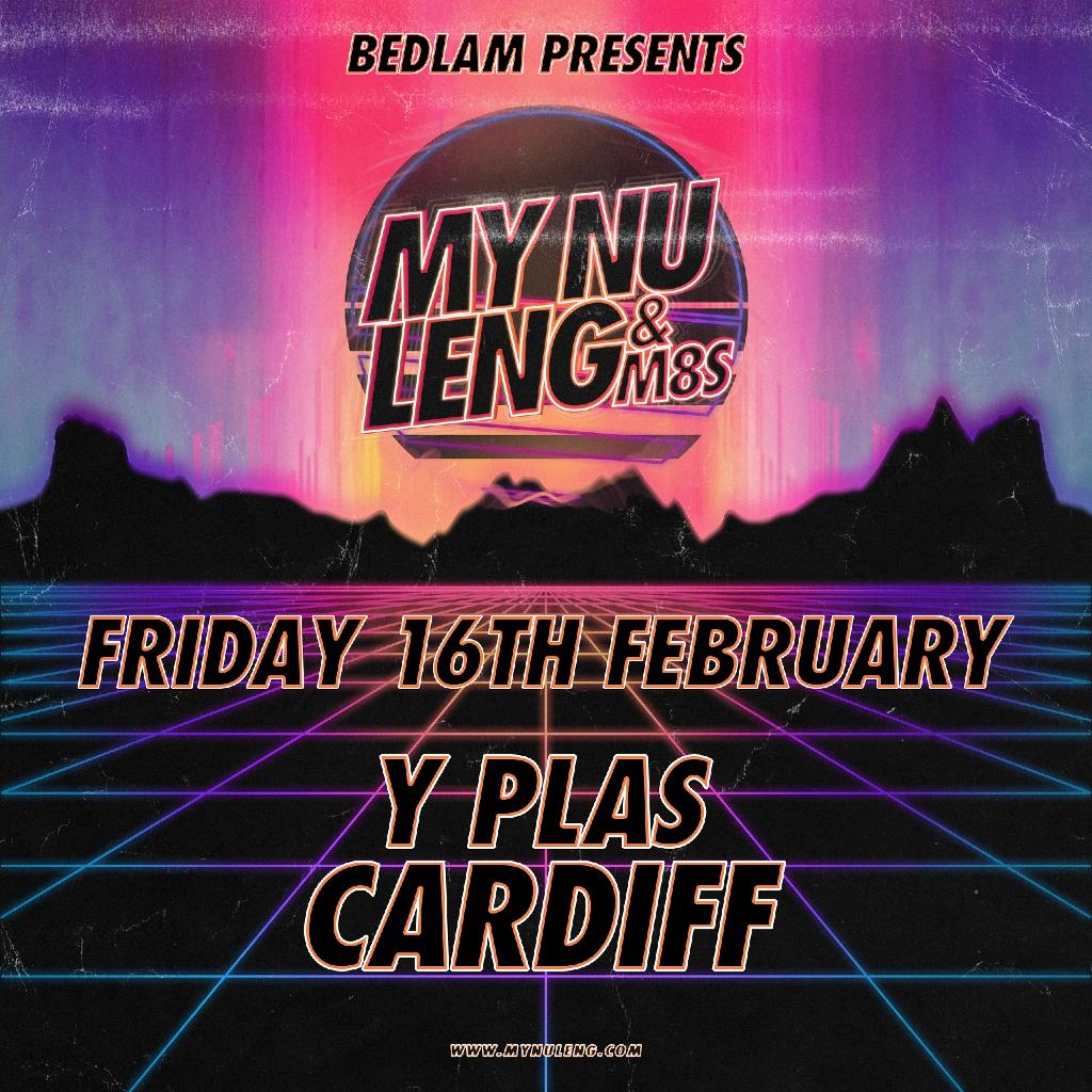 My Nu Leng & M8s - Cardiff