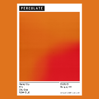 Percolate w/ Henry Wu, K15, Shy One & Raw Silk