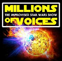 Millions of Voices: The Improvised Star Wars Show