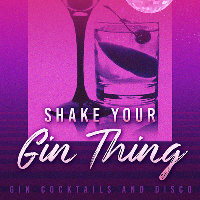 Shake Your Gin Thing! Gin Cocktails & Disco party!