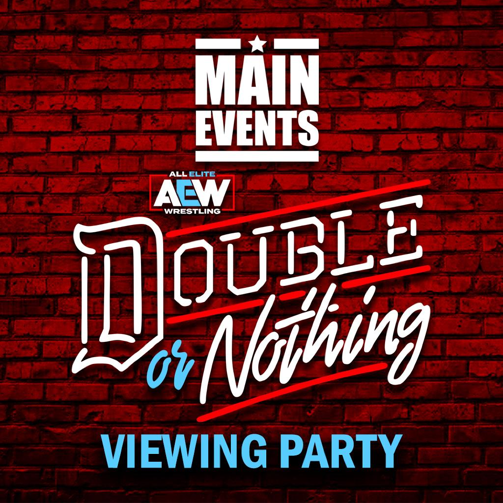 Main Events: AEW Double Or Nothing Viewing Party Tickets
