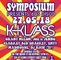 Symposium Presents: 80s Disco w/ K-Klass