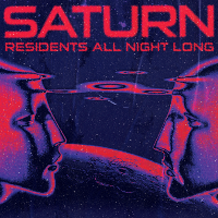 Saturn 2nd Birthday | Residents All Night Long