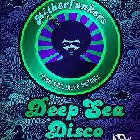 Motherfunkers Deep Sea Disco
