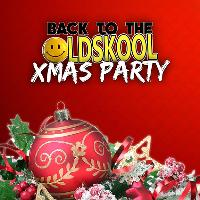 Back To The Oldskool: Xmas Party