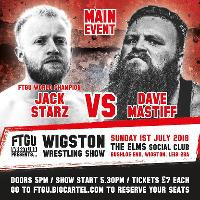 FTGU Wrestling presents Starz vs Mastiff July 1st Wigston