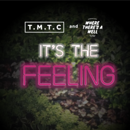 TMTC | It's the Feeling