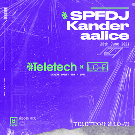 Teletech x LoFi: SPFDJ, Kander & aalice