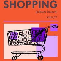 Shopping (Album Launch)