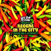 Wee Dub Presents Reggae In The City - BBQ & Afterparty