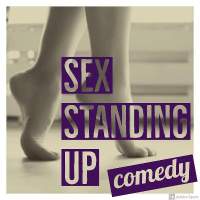 Sex Standing Up Comedy - Let