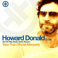 Take That Official After Party with Howard Donald DJ Set