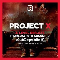 Project X - A-Level Results Night - Club Republic