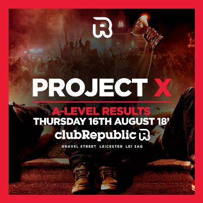 Project x a level results night club republic tickets club project x a level results night club republic tickets club republic leicester thu 16th malvernweather Gallery