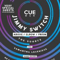 CUE Launch With Jimmy Switch + Very Special Guests Tba