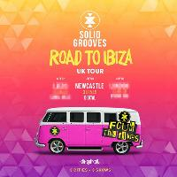 Solid Grooves - Newcastle - Road To Ibiza Tour