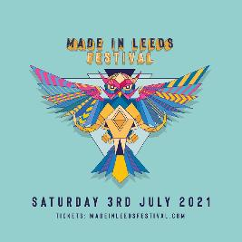 MADE IN LEEDS FESTIVAL 2021 Tickets | South Leeds Stadium Leeds   | Sat 3rd July 2021 Lineup