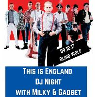 This is England DJ Night with Milky & Gadget