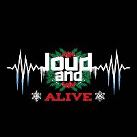 Loud And alive At Christmas