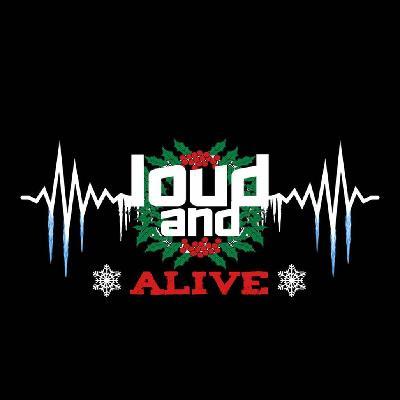 Loud And alive At Christmas