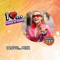 I Love...Pink