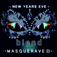 Blend presents Masquerave 2