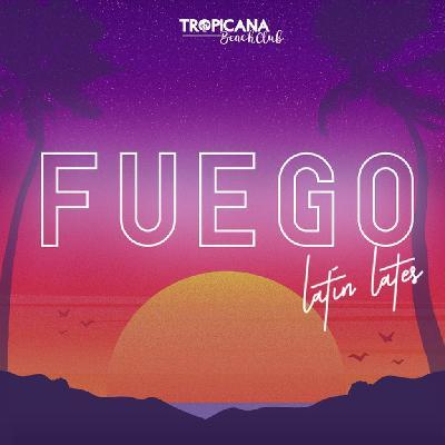 Fuego- Latin Lates