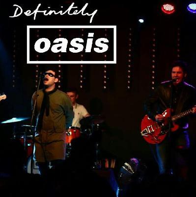 Definitely Oasis Live in Sheffield