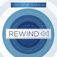 Rewind - Non-Stop Garage