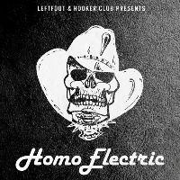 Leftfoot & Hooker Club Present Homoelectric