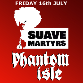 BSV Presents Suave Martyrs & Phantom Isle