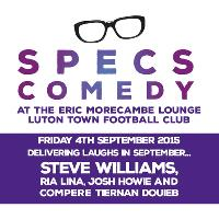 Specs Comedy- Josh Howie,Ria Lina,Steve Williams,Tiernan Douieb