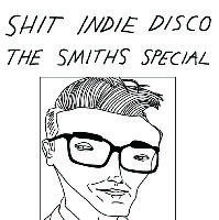 Shit Indie Disco - The Smiths Special