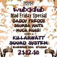 Proper Sound: Wubadub x Mad Friday Special