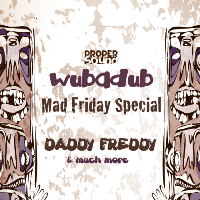 Proper Sound: Wubadub x Mad Friday Special