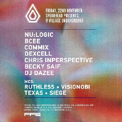 Spearhead presents - Nu:Logic, BCee, Commix, Dexcell
