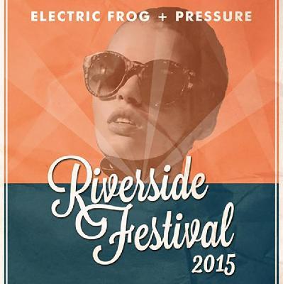 Electric Frog & Pressure Riverside Festival 2015